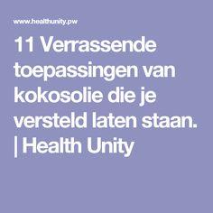 11 Verrassende toepassingen van kokosolie die je versteld laten staan.   Health Unity