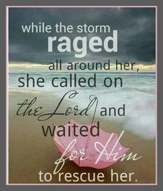 She called on the Lord and wsited -