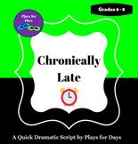 Chronically Late - A quick script by Plays for Days Drama Teacher, Tough Times, Rubrics, Elementary Schools, Plays, Script, No Response, Acting, High School