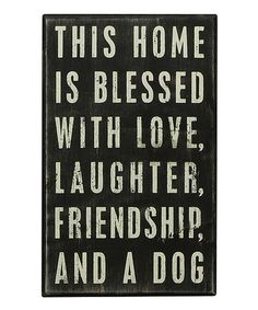 This 'LAUGHTER, FRIENDSHIP, AND A DOG' Wall Sign by Primitives by Kathy is perfect! #zulilyfinds