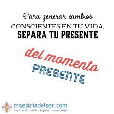 #cambios #generar #presente #separar #momentopresente #maestriadelser