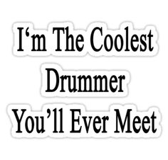 Wouldn't be surprised to see this tatooed to a #drummers forehead