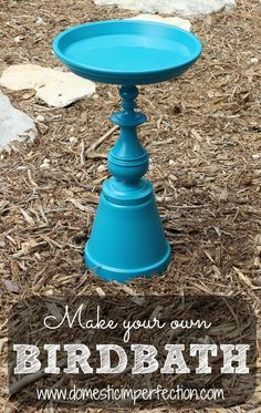 How to make your own birdbath! Easy, cheap, and totally customizable.