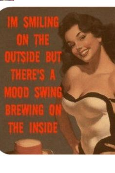 there's a mood swing brewing....OH YES!