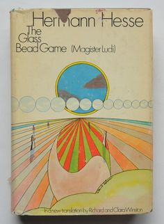 The Glass Bead Game (Magister Ludi) by Hermann Hesse ; Translated From the German Das Glasperlenspiel by Richard and Clara Winston With a Foreword by Theodore Ziolkowski