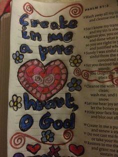 Create in me a pure heart O God - Psalm 51:10