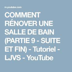 COMMENT RÉNOVER UNE SALLE DE BAIN (PARTIE 9 - SUITE ET FIN) - Tutoriel - LJVS - YouTube
