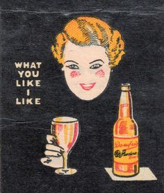 what you like i like..... Beer advertising To order your business' own branded #matchbooks or #matchboxes GoTo: www.GetMatches.com or CALL 800.605.7331 TODAY!