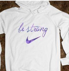Be strong Nike sweatshirt