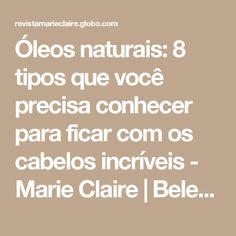 Óleos naturais: 8 tipos que você precisa conhecer para ficar com os cabelos incríveis - Marie Claire   Beleza