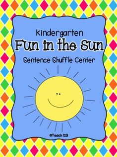READING LEVEL:  Kindergarten Fluency Center: Sentence Shuffle - Fun in the Sun  Aligned with Common Core priced