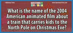 What animated film is about a train that carries kids to the North Pole? - What animated film is about a train that carries kids to the North Pole? Christmas Trivia Questions, Trivia Questions For Kids, Quizzes For Kids, 8 Year Old Boy, Adventure Film, Film Base, North Pole, Animation Film, Good Books