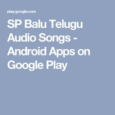 SP Balu Telugu Audio Songs - Android Apps on Google Play