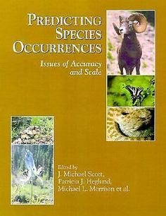 Predicting Species Occurrences : Issues of Accuracy and Scale (2002, Hardcover)
