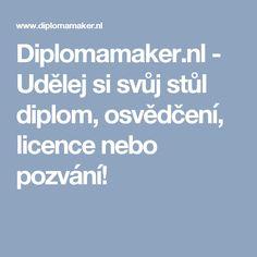 Diplomamaker.nl - Udělej si svůj stůl diplom, osvědčení, licence nebo pozvání!