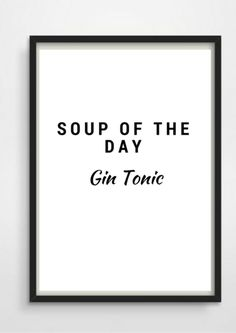 Soup of the Day: Gin Tonic. Soup of the Day: Gin Tonic. Gin Quotes, Funny Quotes, Happy Quotes, Gin Tonic Recetas, Le Gin, Gin Bar, Gin And Tonic, Statements, Letter Board