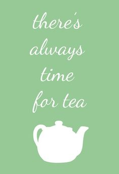 tea time--always time!