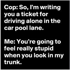 Most Popular Witty Funny Quotes Humor Humour Ideas Lol, Haha Funny, Funny Jokes, Hilarious, Funny Stuff, Cop Jokes, Funny Work, Funny Comedy, Funny As Hell
