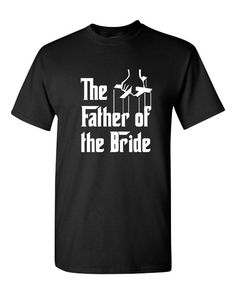 The Father of the Bride Great Godfather Classic Movie Style Father of the Bride T-shirt Great fun Shirt for Wedding