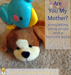 """Are You My Mother"" post on reading this books together  kids love and extending with play activities."