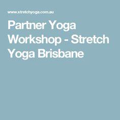 Partner Yoga Workshop - Stretch Yoga Brisbane