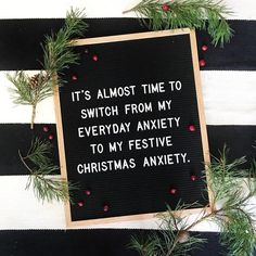 It's almost time to switch from my everyday anxiety to my festive Christmas anxiety. #fulcandles #letterfolk #letterboardquotes funny quotes holiday Christmas decor