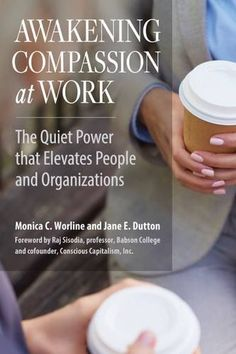 Awakening Compassion at Work: The Quiet Power That Elevat...