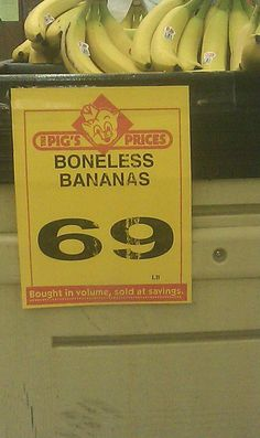 I would definitely pay extra to have my bananas deboned first.