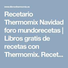 Recetario Thermomix Navidad foro mundorecetas   Libros gratis de recetas con Thermomix. Recetas y accesorios Thermomix
