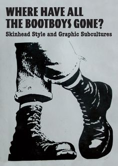 """Renowned Artist, Designer & Collector Toby Mott's new show """"Where have all the Bootboys Gone? Skinhead Style and Graphic Subcultures' opens 24th Oct - 2nd Nov at Street Galleries, SE1 http://artupdate.com/en/where-have-all-the-bootboys-gone-skinhead-style-and-graphic-subculture/ ~ Go see!"""