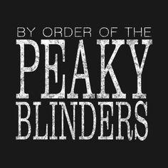 Peaky Blinders - By Order Of - White ... | TeePublic
