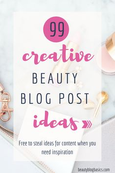 99 beauty blog post ideas for your back pocket that you can whip out whenever you hit that creative block. Save these blog content ideas to your content calendar and you will not run out of things to write about! #bloggingtips #blogging #writingtips #postideas