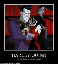 HARLEY QUINN: the only fan girl to ever get her man