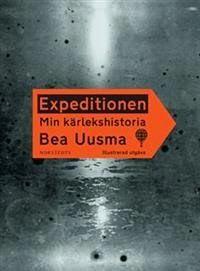 Kim M. Kimselius är här nu!: Boktips: Expeditionen Min kärlekshistoria av Bea Uusma http://kim-m-kimselius.blogspot.se/2015/03/boktips-expeditionen-min.html