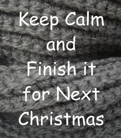 Keep Calm and Finish it for Next Christmas ❥ 4U // hf