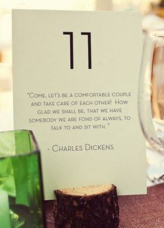Quotes at tables! Or things we have said to each other over the years <3 LOVE THIS IDEA.