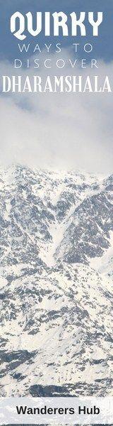 12 Ways to Discover Dharamshala in Himachal Pradesh, India