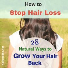 how to stop hair loss and grow hair back