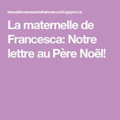 La maternelle de Francesca: Notre lettre au Père Noël!