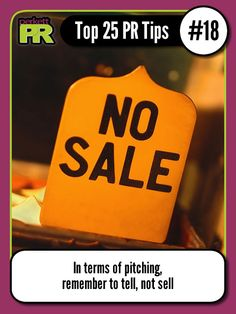 In terms of pitching, remember to tell, not sell