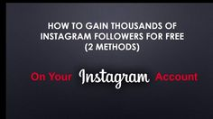 i will show you methods of how to gain instagram followers   Follow me on Instagram https://:www.instagram/actionmediaonline  Both FREE and PAID  How to gain instagram followers  Free Instagram Followers 2017   https://www.facebook.com/Actionmediamarketingvideos/