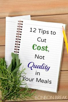 12 Tips to Cut Cost, Not Quality in Your Meals by Val Curtis of @Bonbon Break