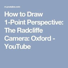 How to Draw 1-Point Perspective: The Radcliffe Camera: Oxford - YouTube