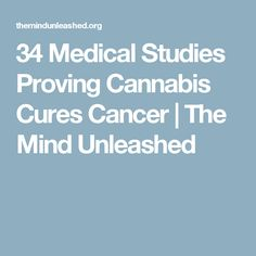 34 Medical Studies Proving Cannabis Cures Cancer | The Mind Unleashed