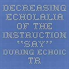 Decreasing Echolalia of the Instruction ''Say'' During Echoic Training Through Use of the Cues-Pause-Point Procedure Speech Therapy Autism, Life Skills Classroom, Classroom Rules, Autism Classroom, Speech Language Pathology, Speech And Language, Something Interesting To Read, Maine