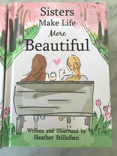 Signed Copy of Sisters Make Life More Beautiful  by Heather