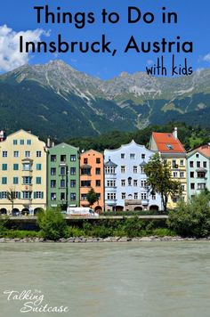 Innsbruck is a popular spot for skiing, hiking and exploring the Old Town. Read on for things to do in Innsbruck, Austria with kids or without.