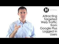 Attracting Targeted Web Traffic from Google Plus Logged In Users