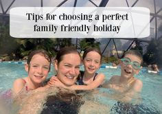 Tips for choosing a perfect family friendly holiday