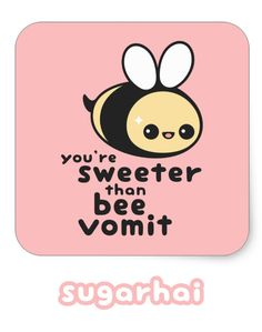 """Super cute bumble stickers with the funny text """"you're sweeter than bee vomit"""" - which is honey."""
